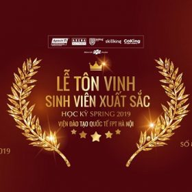 Viện Đào tạo Quốc tế FPT Hà Nội tổ chức Lễ tôn vinh Sinh viên Xuất sắc học kỳ Spring 2019