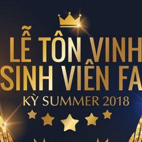 Lễ tôn vinh sinh viên FAI kỳ Summer 2018