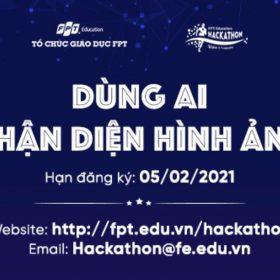 FPT Edu Hackathon 2021 – Tìm kiếm giải pháp công nghệ dùng AI nhận diện hình ảnh